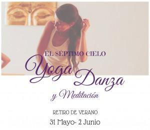 YOGA DANZA Y MEDITACIÓN (El Séptimo Cielo): Del 31 de Mayo al 2 de Junio de 2019.